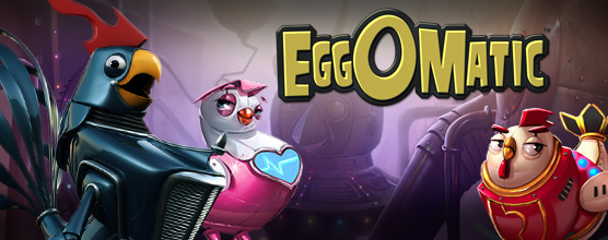 eggomatic slot review netent